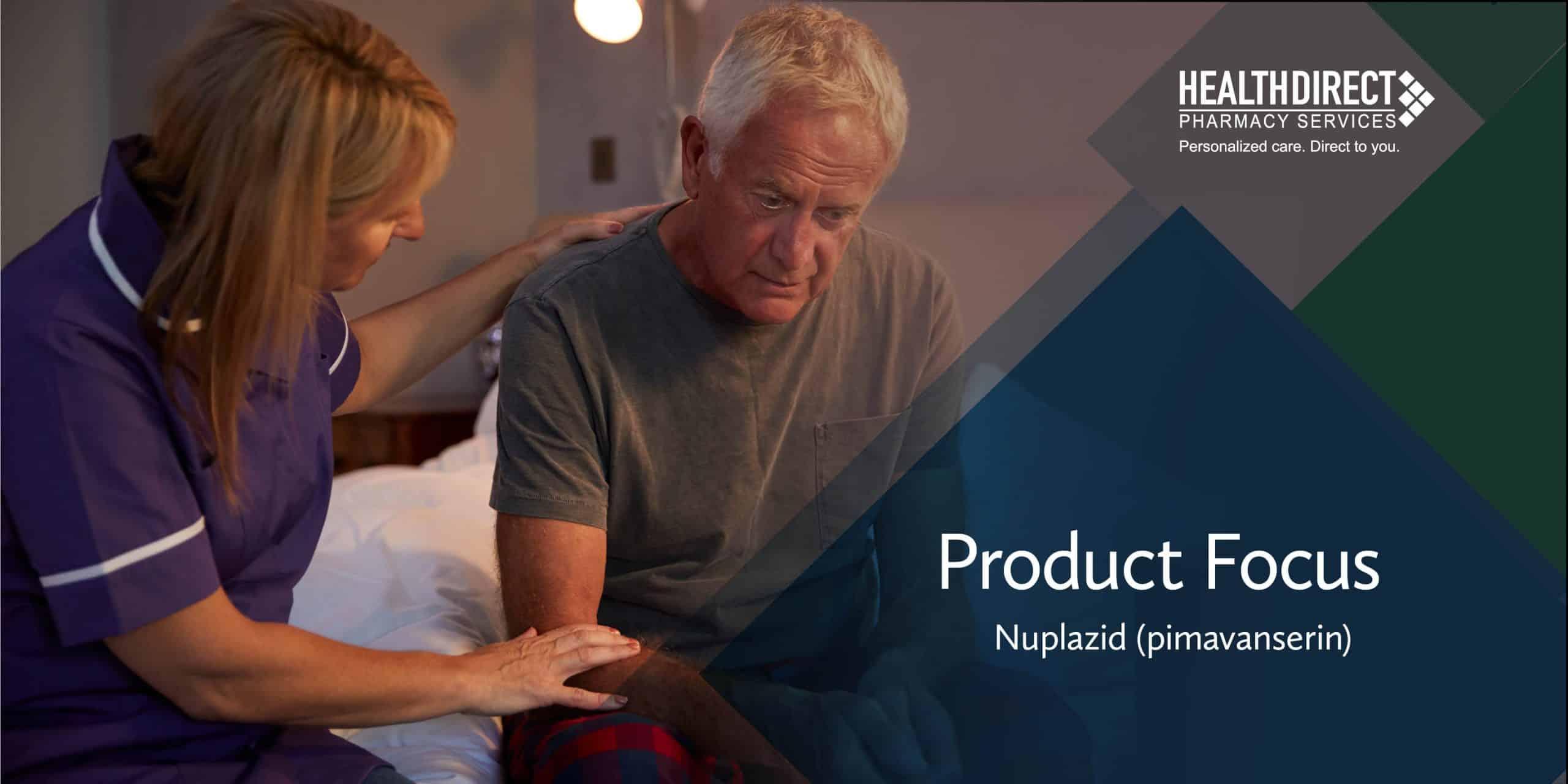 Product Focus – Nuplazid (pimavanserin)